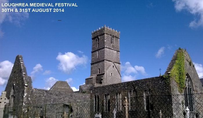 Old Abbey Loughrea Loughrea Medeival Festival 30th & 31st August https://www.facebook.com/loughreamedievalfestival