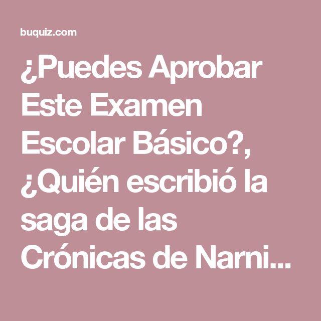 ¿Puedes Aprobar Este Examen Escolar Básico?, ¿Quién escribió la saga de las Crónicas de Narnia? - (Pregunta 28)