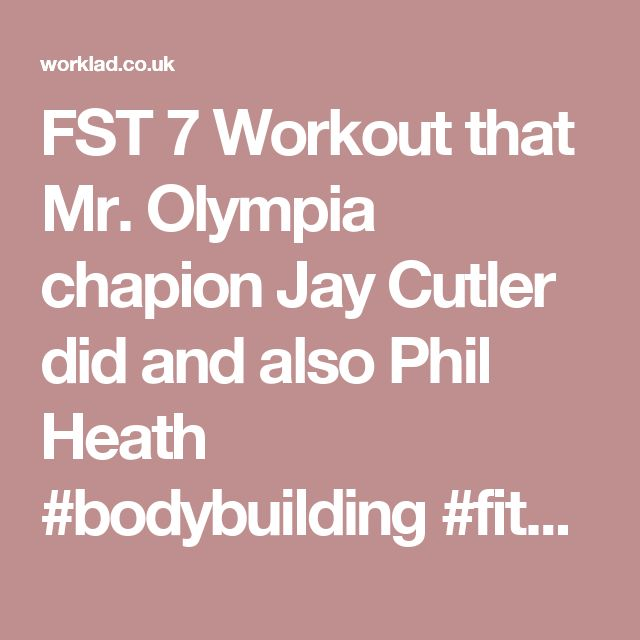 FST 7 Workout that Mr. Olympia chapion Jay Cutler did and also Phil Heath #bodybuilding #fitness #bodybuilder - WorkLAD - Banter, Funny Pics, Viral Videos