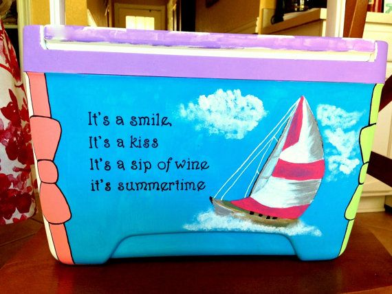 """""""It's a sip of wine it's summer time""""  Custom Painted Cooler"""