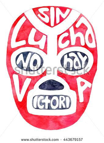 Luchador or fighter mask. Hand-drawn lucha libre free fight masks - with text Sin lucha no hay victoria. mean no fighting, no victory on the white background. Real watercolor illustration - stock photo