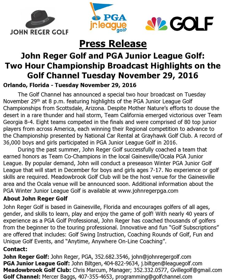 John Reger Golf Press Release -  Tuesday November 29, 2016 : Enjoy a special broadcast of the PGA Junior League Golf Championship from Grayhawk Golf Club in Scottsdale Arizona on the Golf Channel at 8 p.m. tonight.  Learn more about the upcoming 2017 Gainesville/Ocala PGA Junior League at www.johnregerpga.com. For additional information visit www.golfchannel.com www.pgajlg.com