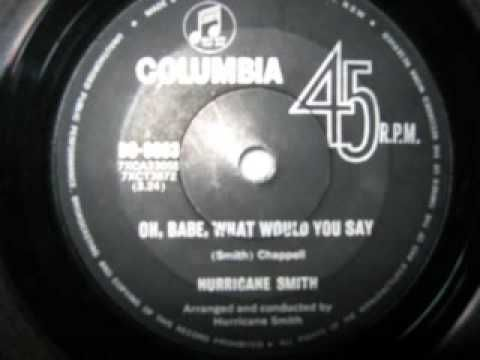 Hurricane Smith  Oh Babe What Would You Say (original)..i loved this song.. what happened to him?? lol
