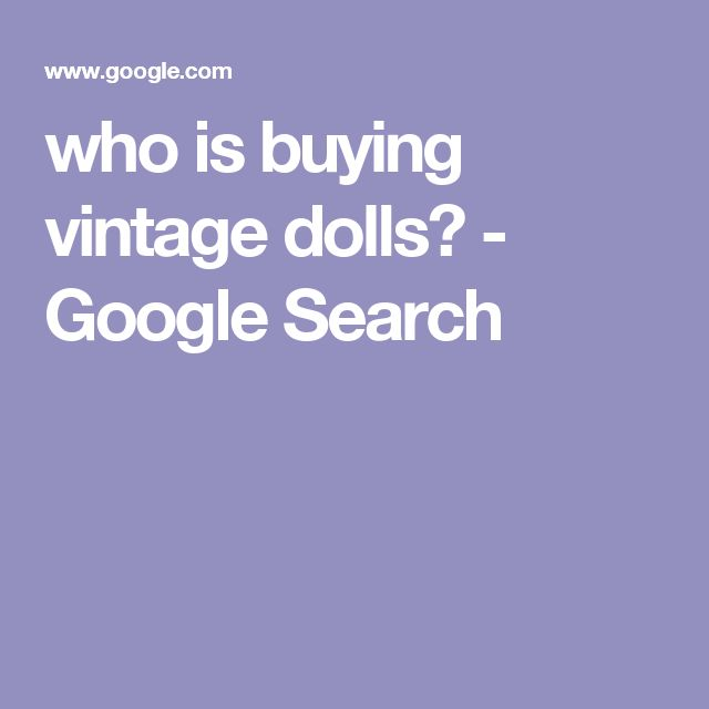 who is buying vintage dolls? - Google Search