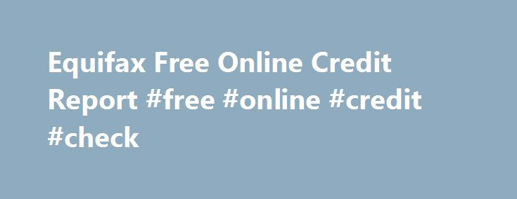 Equifax Free Online Credit Report #free #online #credit #check http://credit.remmont.com/equifax-free-online-credit-report-free-online-credit-check/  #online credit score free # These Equifax free online credit report refinancing options will be the Equifax free online credit Read More...The post Equifax Free Online Credit Report #free #online #credit #check appeared first on Credit.