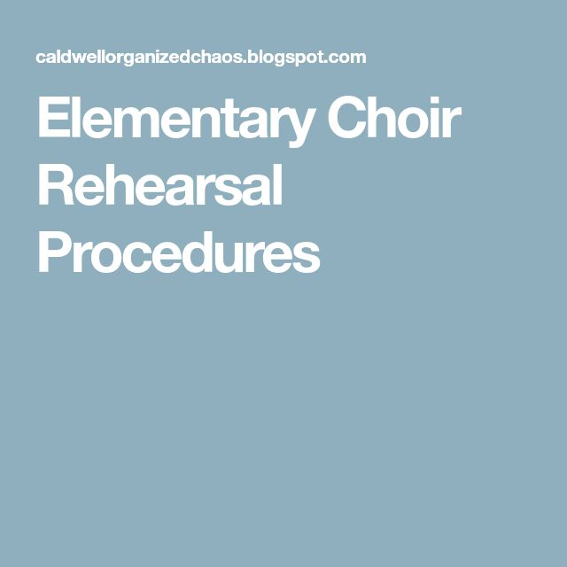 Elementary Choir Rehearsal Procedures