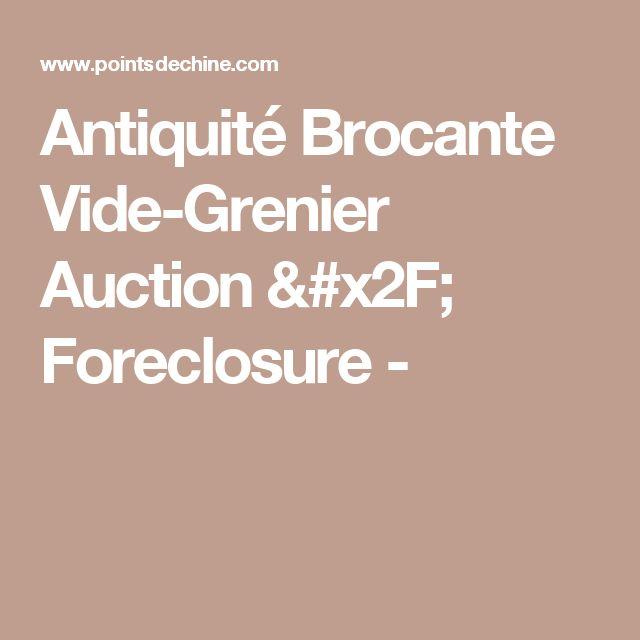 Antiquité Brocante Vide-Grenier Auction / Foreclosure -