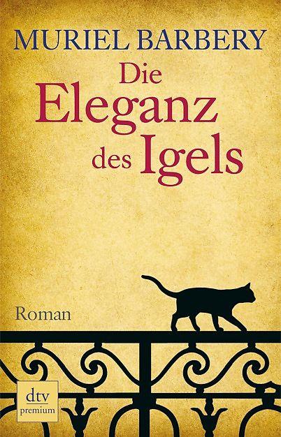 """Muriel Barbery: """"Die Eleganz des Igels"""""""