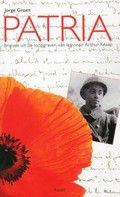 Patria : brieven uit de loopgraven van legionair Arthur Knaap. Jorge Groen. Brieven van een Nederlandse vrijwilliger (1898-1938) die tijdens de Eerste Wereldoorlog aan Franse zijde meevocht aan het Westfront....