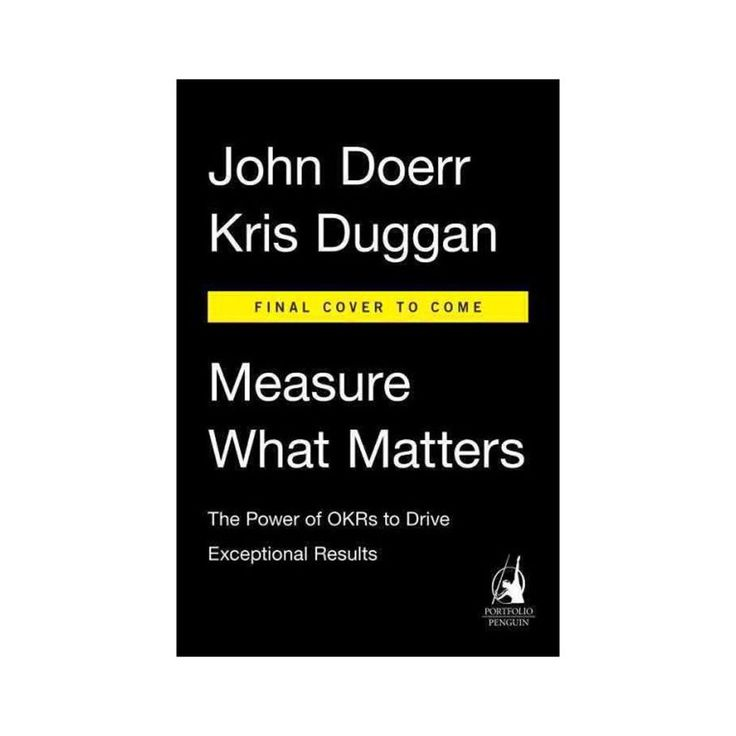 Measure What Matters : The Power of Okrs to Drive Exceptional Results (Hardcover) (John Doerr & Kris