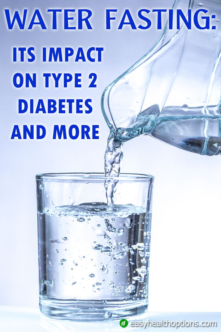 Water fasting: Its impact on type 2 diabetes and more