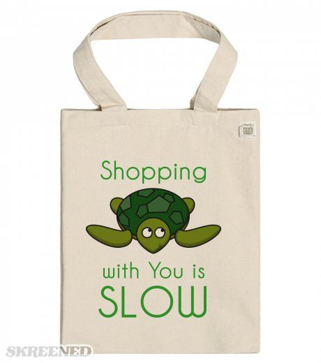 Shopping with You is Slow - ECO Tote bag