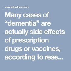 """Many cases of """"dementia"""" are actually side effects of prescription drugs or vaccines, according to research – NaturalNews.com"""