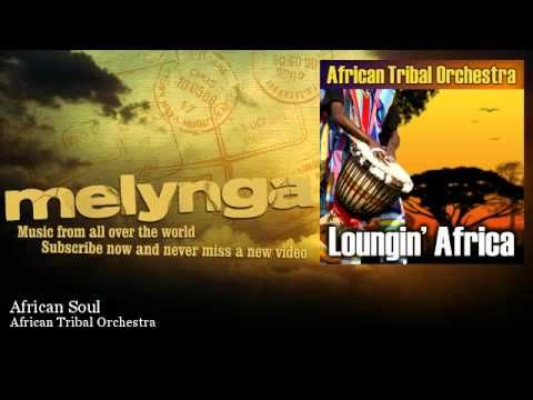 African Tribal Orchestra - African Soul - Melynga