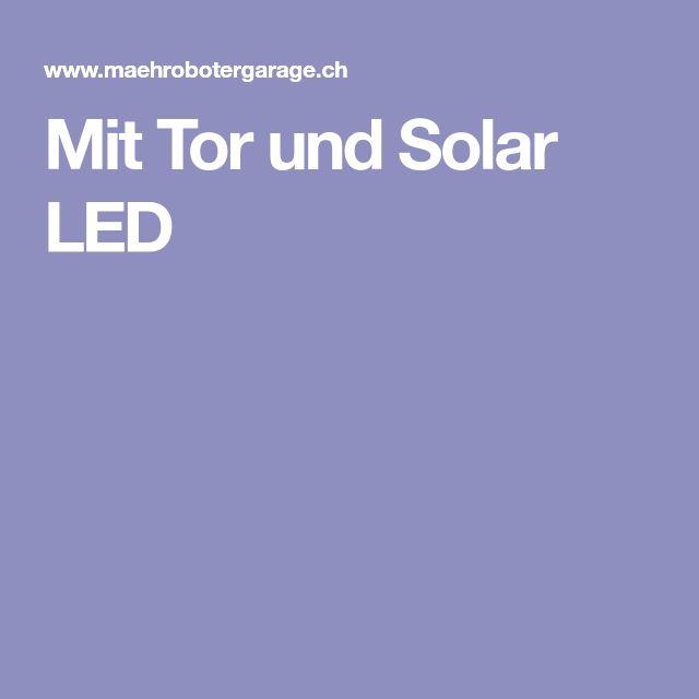 Mit Tor und Solar LED