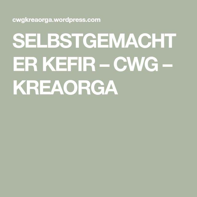 SELBSTGEMACHTER KEFIR – CWG – KREAORGA