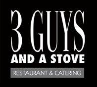 3 GUYS AND A STOVE