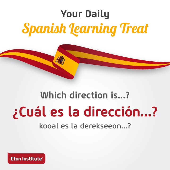 Impress the locals with today's learning treat. Know the right directions by asking in Spanish.