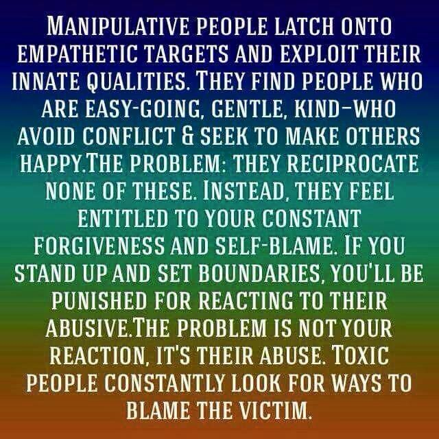 Victims of narcissistic abuse often share the same personality traits - Intuitive/Feeling (ex. INFJ on the Myers-Briggs), Empath, Highly Sensitive, and Codependent. If you possess these traits, it's very likely you are in a toxic relationship with a Cluster-B disordered person, such as a Narcissist. While the Codependency could use a little work, people like us are actually a blessing, but we get used by others - often without our knowing.