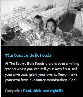 At The Source Bulk Foods there is even a milling station where you can mill your own flour, roll your own oats or make your own fresh nut butter combinations. Cool!