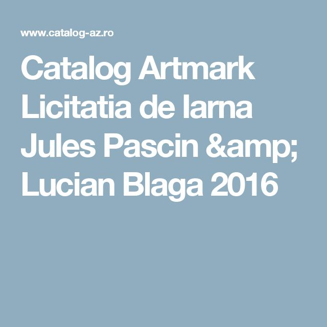 Catalog Artmark Licitatia de Iarna Jules Pascin & Lucian Blaga 2016