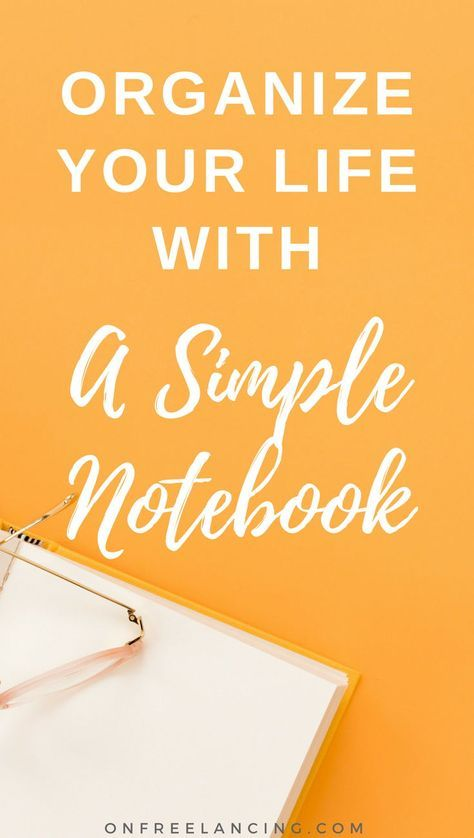 Organize your life with a simple notebook | Simple ...
