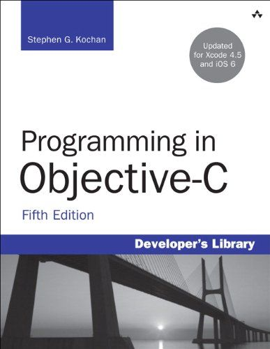 Programming in Objective-C (5th Edition) (Developer's Library) by Stephen G. Kochan