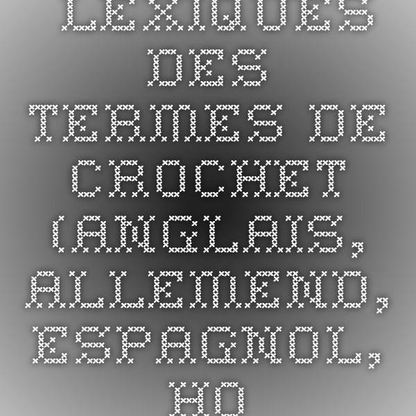 LEXIQUES des termes de crochet (anglais, allemand, espagnol, hollandais, italien, norvégien, polonais, portugais, suédois)
