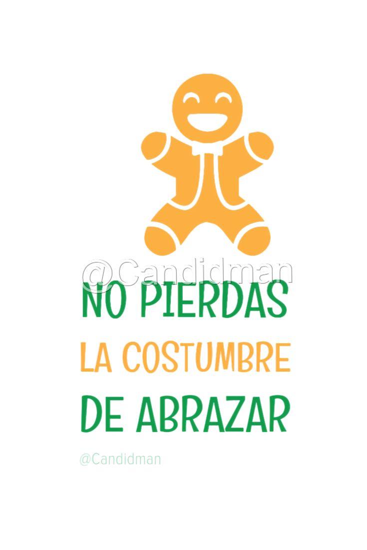 """""""No pierdas la #Costumbre de #Abrazar"""". @candidman #Frases #Reflexion #Navidad #Abrazo #Abrazos #Candidman"""