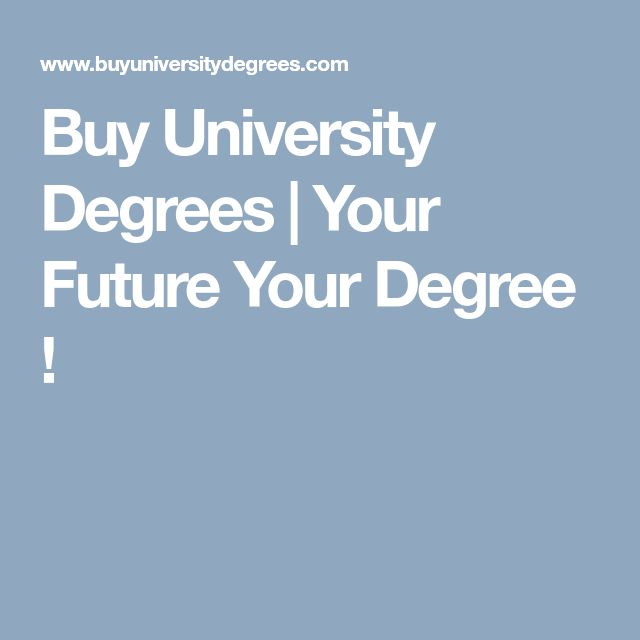 Buy University Degrees | Your Future Your Degree !