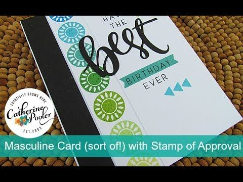 Naturally Inspired Stamp of Approval Blog Hop Day 1: Masculine Card – Catherine Pooler Designs