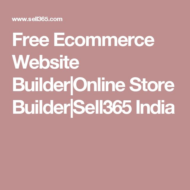Free Ecommerce Website Builder|Online Store Builder|Sell365 India