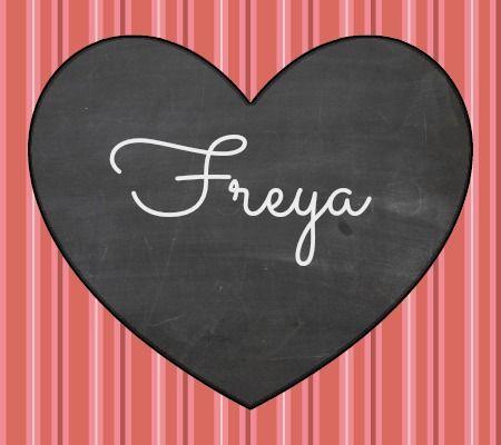 "Freya - a girl's Scandinavian name, meaning ""Goddess of fertility."" Origin: Norse"