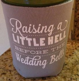 Coozie for the bachelorette/bachelor party!  love it for more inspiration check juul'sweddingsinspiration