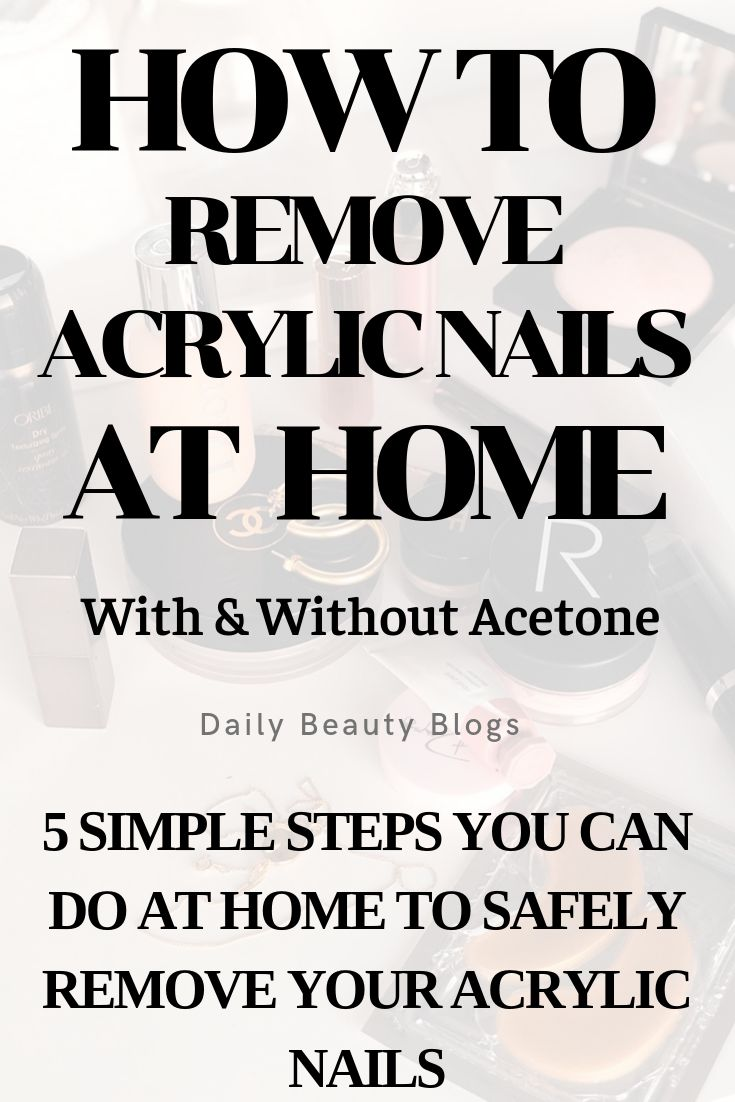 How to remove acrylic nails at home 5 easy steps with