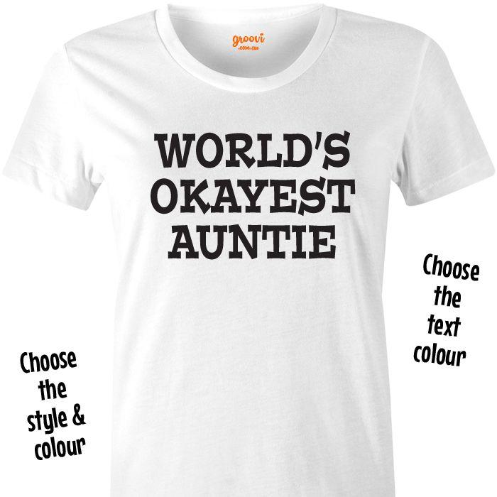 Okayest Auntie Ever T Shirt or Hoodie for Okay Aunties