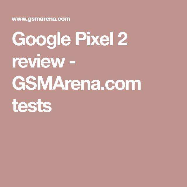 Google Pixel 2 review - GSMArena.com tests