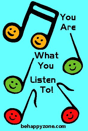 You are what you listen to. - Positive, inspirational music quotes.