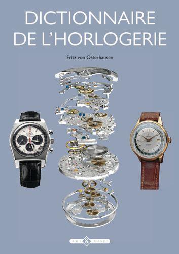 Dictionnaire de l'horlogerie, éditions Art & Images