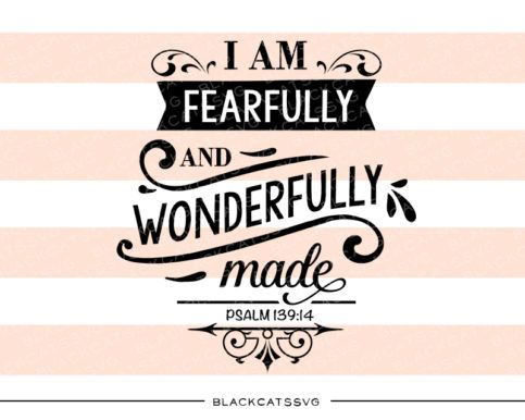 I am fearfully and wonderfully made - Psalm 139:14 - Creative Fabrica