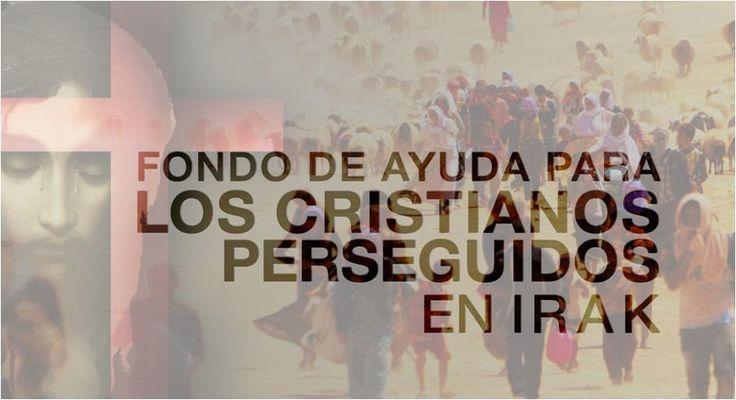 Fondo de Ayuda para los Cristianos Perseguidos en Irak
