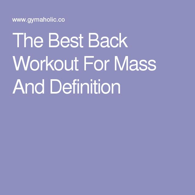 The Best Back Workout For Mass And Definition