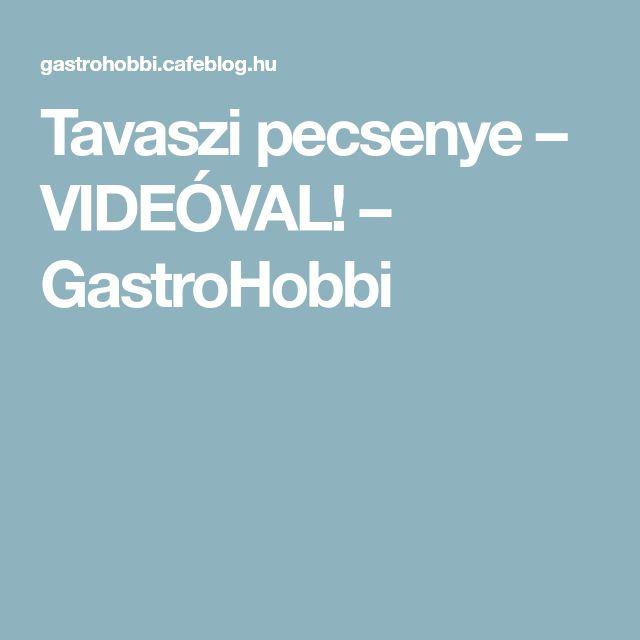 Tavaszi pecsenye – VIDEÓVAL! – GastroHobbi
