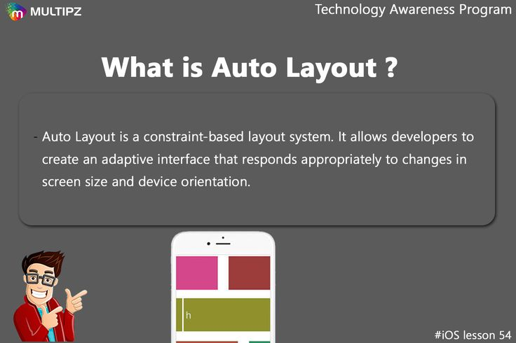 Technology Awareness Program iOS Lesson 54 Auto Layout is a new way to define dynamic GUIs. Before we had autoresizing masks, that described how a subview will resize or move when its superview is resized. Multipz Technology Awareness Program #iOSDeveloper #TechnologyAwareness #ITStudent #surat