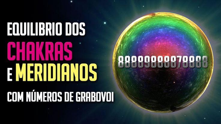Equilíbrio dos Chakras e Meridianos - Números Grabovoi