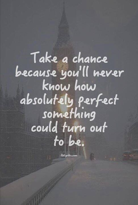 I am taking that chance even after being so badly hurt recently. What I wanted…