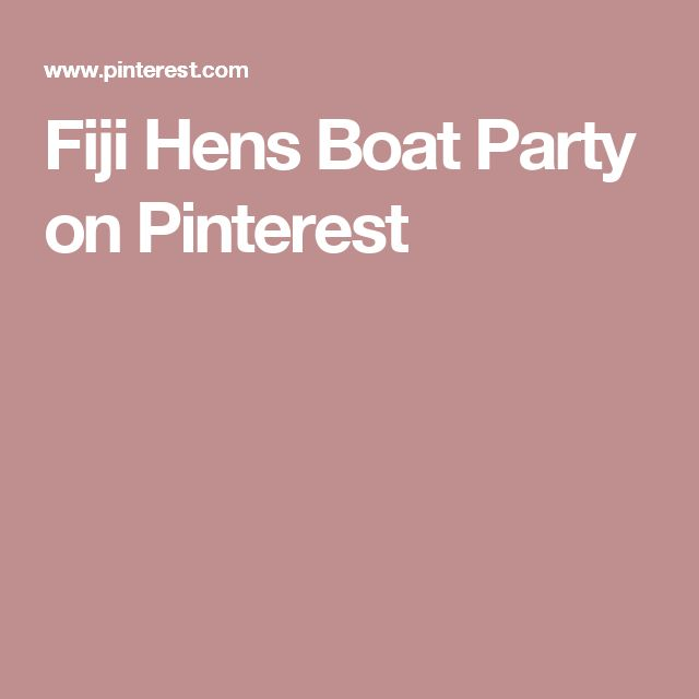 Fiji Hens Boat Party on Pinterest