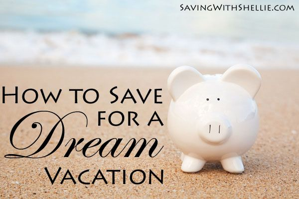 How To Save For A Dream Vacation: Simple Ideas, Easy Ideas, Travel Dreams, How To Save For A Trips, Dreams Vacations, Budget Vacations Ideas, Dream Vacations, Help Save, Save For Travel