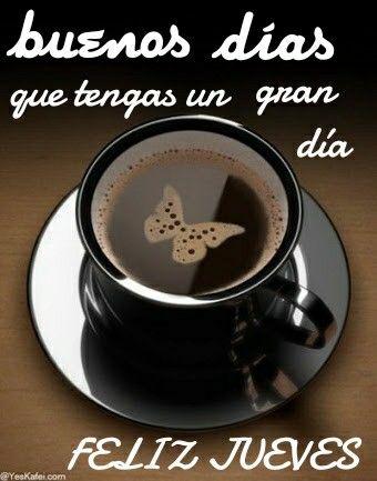 Feliz jueves  buenos días