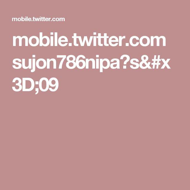 mobile.twitter.com sujon786nipa?s=09